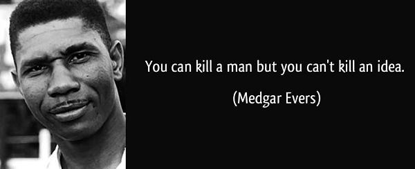 You can kill a man, but you can't kill an idea.